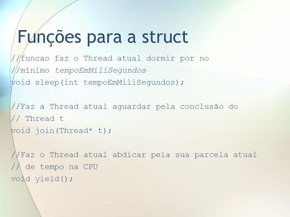 Funções para a struct //funcao faz o Thread atual dormir por no