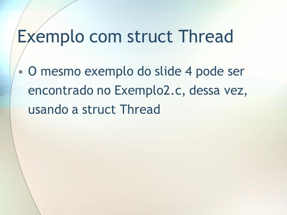 Exemplo com struct Thread