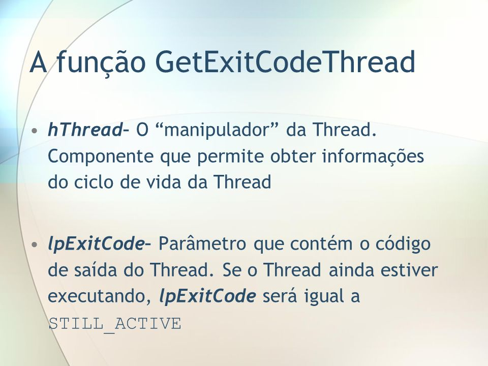 A função GetExitCodeThread
