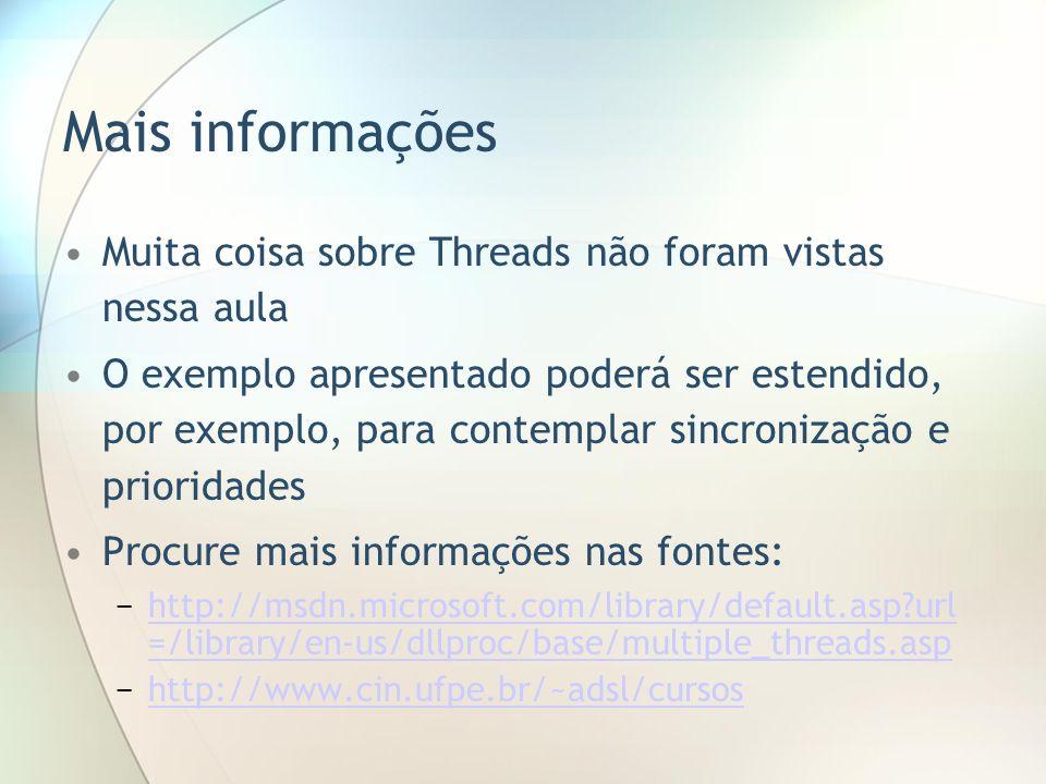 Mais informações Muita coisa sobre Threads não foram vistas nessa aula