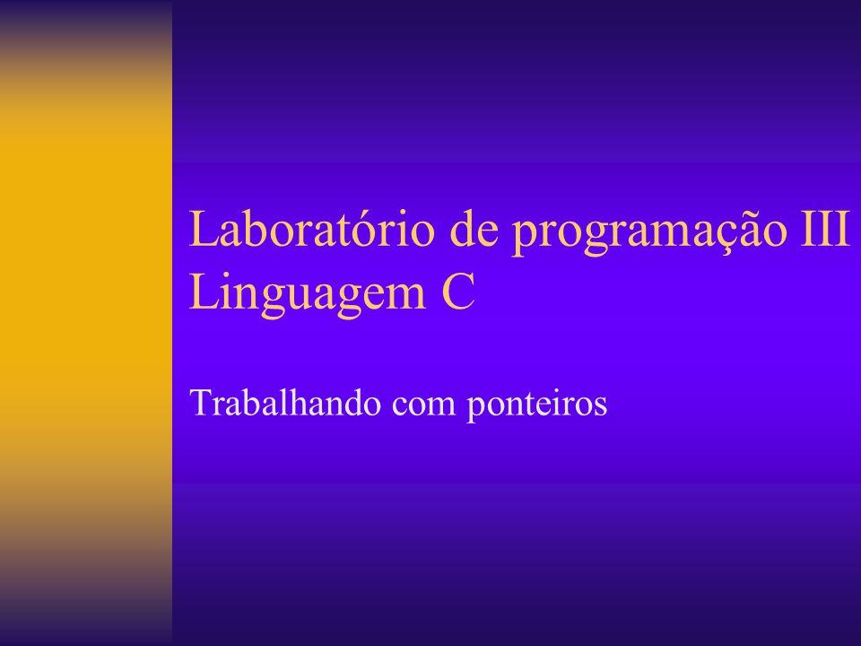 Laboratório de programação III Linguagem C
