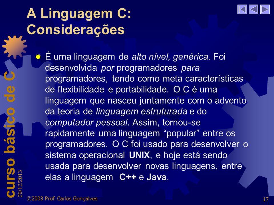 A Linguagem C: Considerações