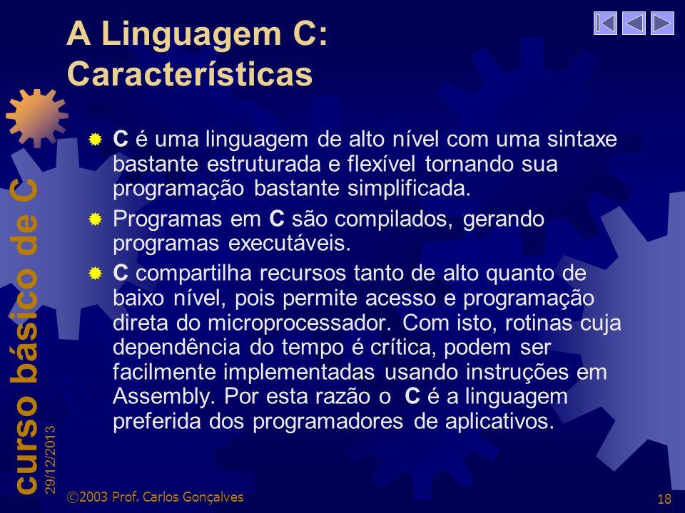 A Linguagem C: Características