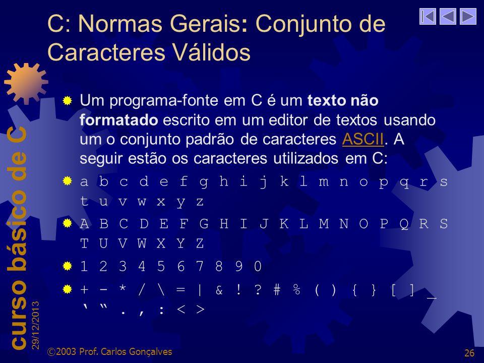 C: Normas Gerais: Conjunto de Caracteres Válidos