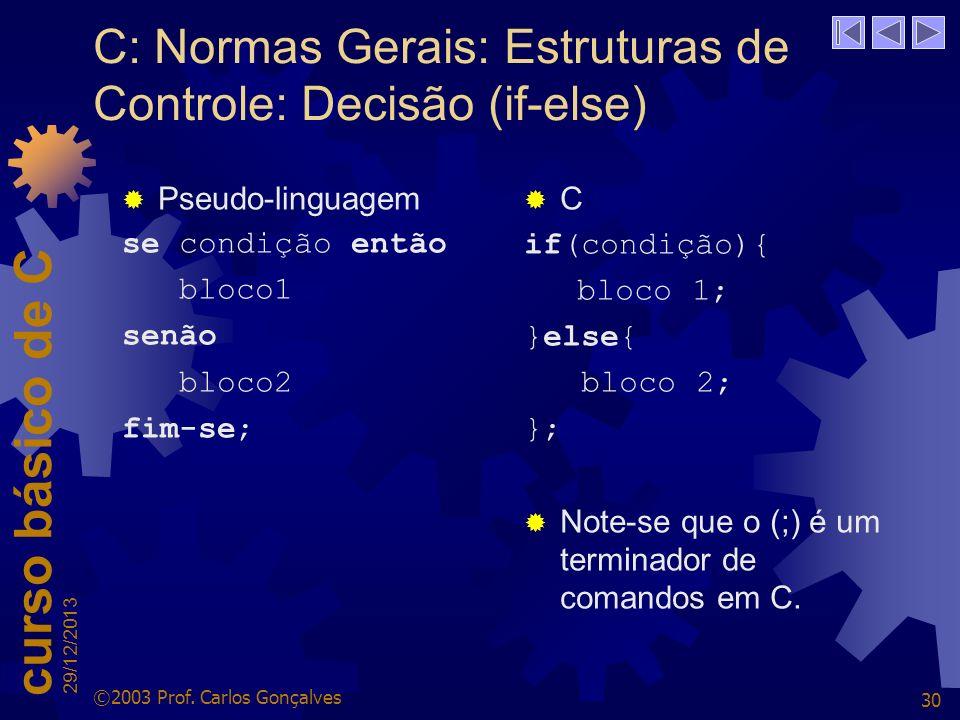 C: Normas Gerais: Estruturas de Controle: Decisão (if-else)
