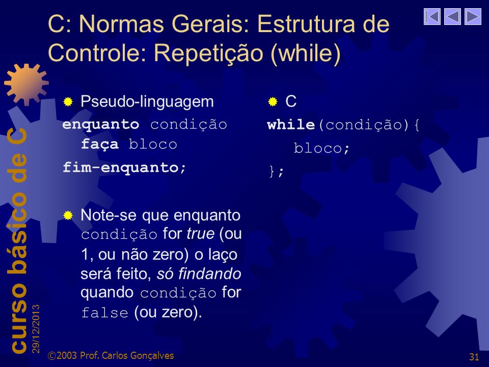 C: Normas Gerais: Estrutura de Controle: Repetição (while)