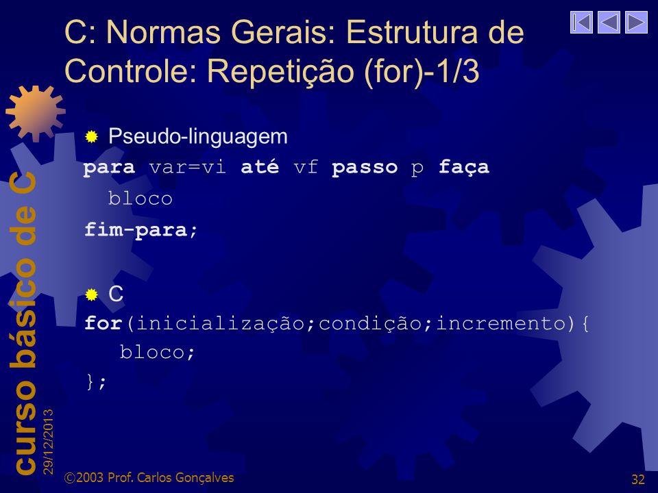 C: Normas Gerais: Estrutura de Controle: Repetição (for)-1/3