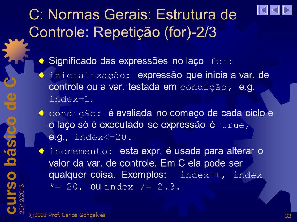 C: Normas Gerais: Estrutura de Controle: Repetição (for)-2/3