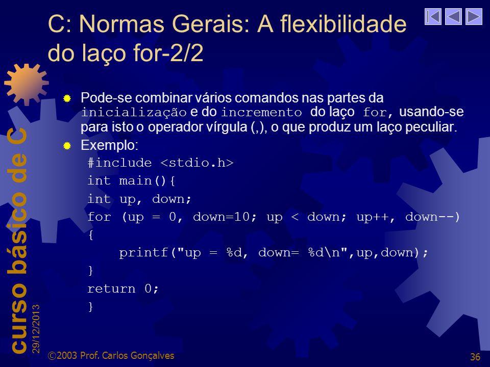 C: Normas Gerais: A flexibilidade do laço for-2/2