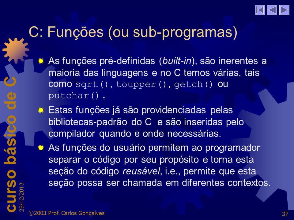 C: Funções (ou sub-programas)