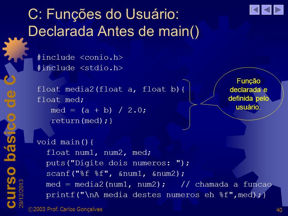 C: Funções do Usuário: Declarada Antes de main()