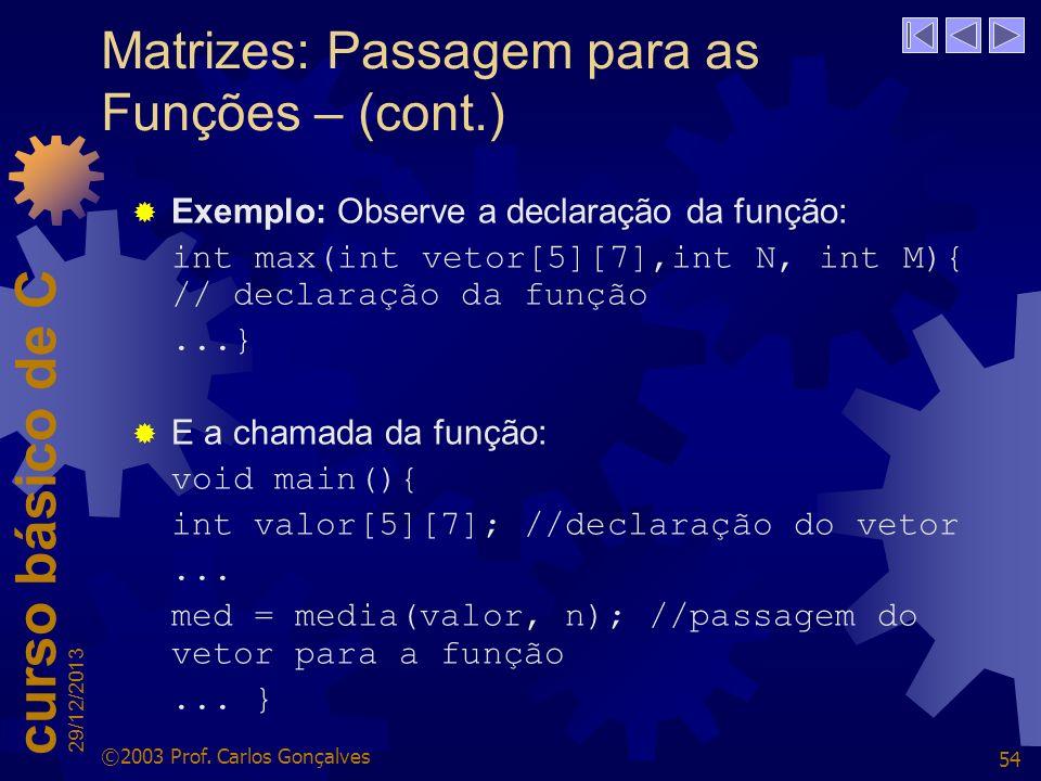 Matrizes: Passagem para as Funções – (cont.)