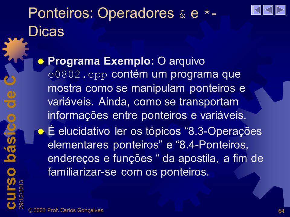 Ponteiros: Operadores & e *-Dicas