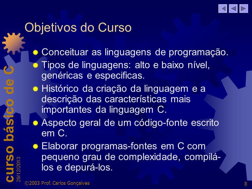 Objetivos do Curso Conceituar as linguagens de programação.
