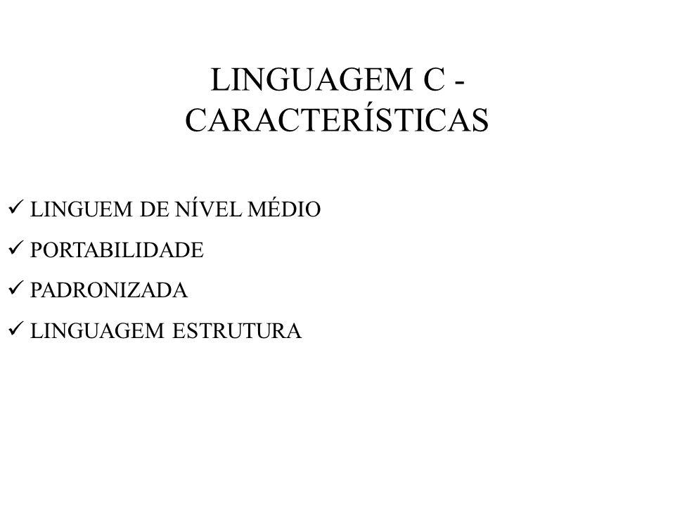 LINGUAGEM C - CARACTERÍSTICAS