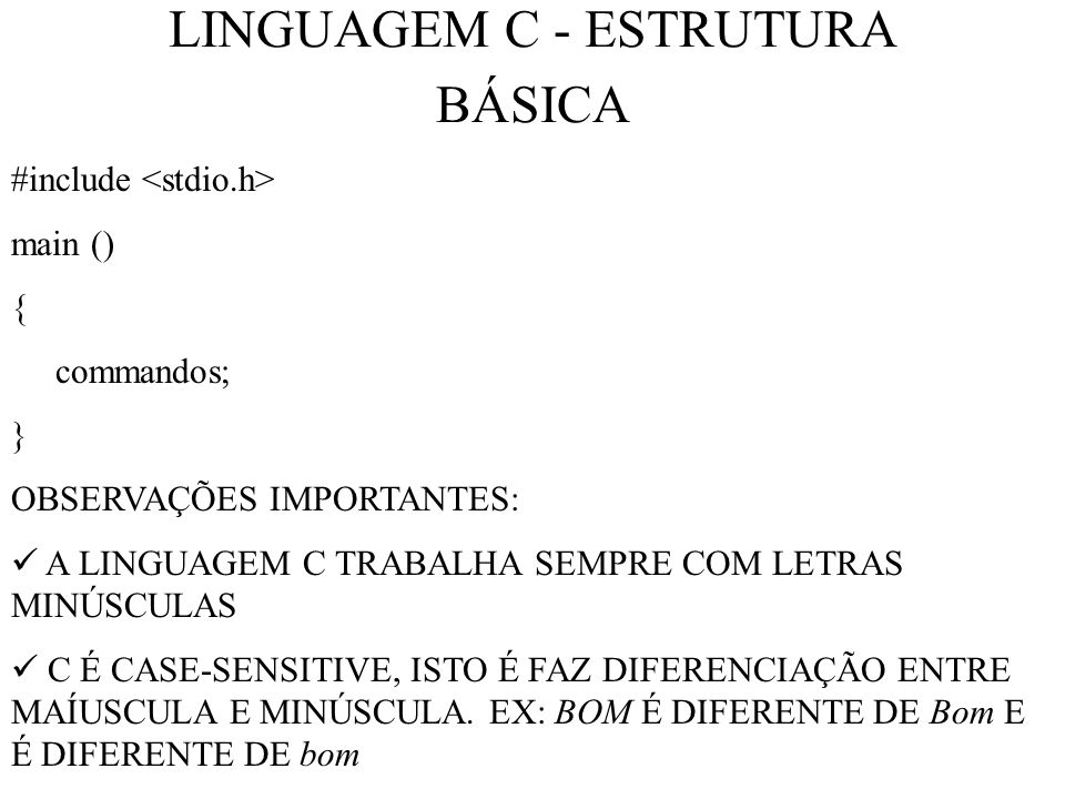 LINGUAGEM C - ESTRUTURA BÁSICA