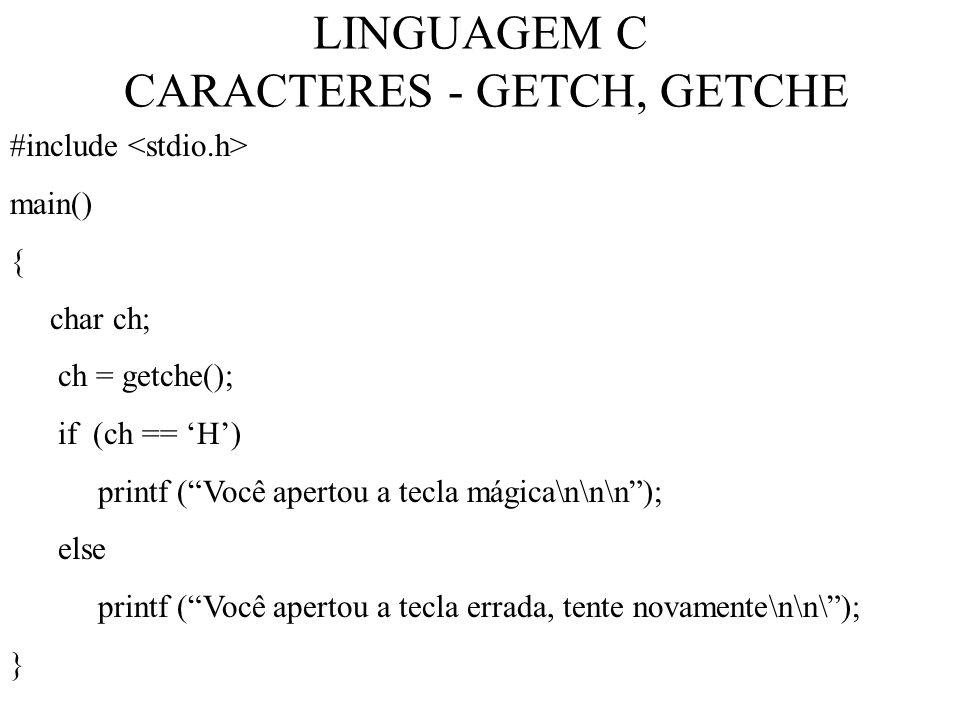 LINGUAGEM C CARACTERES - GETCH, GETCHE