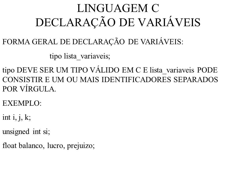 LINGUAGEM C DECLARAÇÃO DE VARIÁVEIS