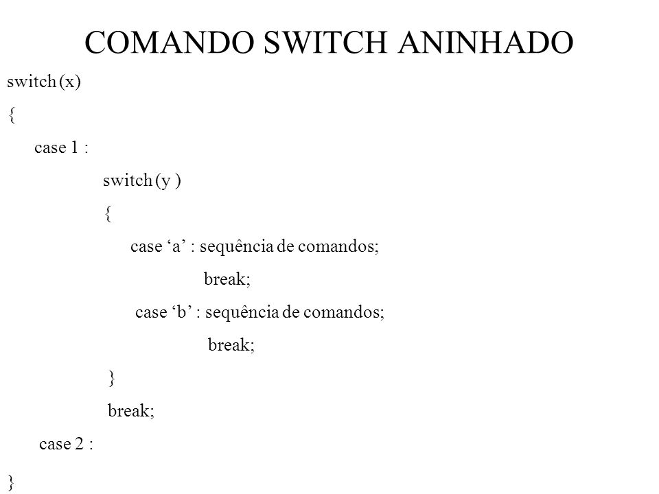 COMANDO SWITCH ANINHADO