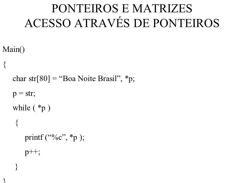 PONTEIROS E MATRIZES ACESSO ATRAVÉS DE PONTEIROS