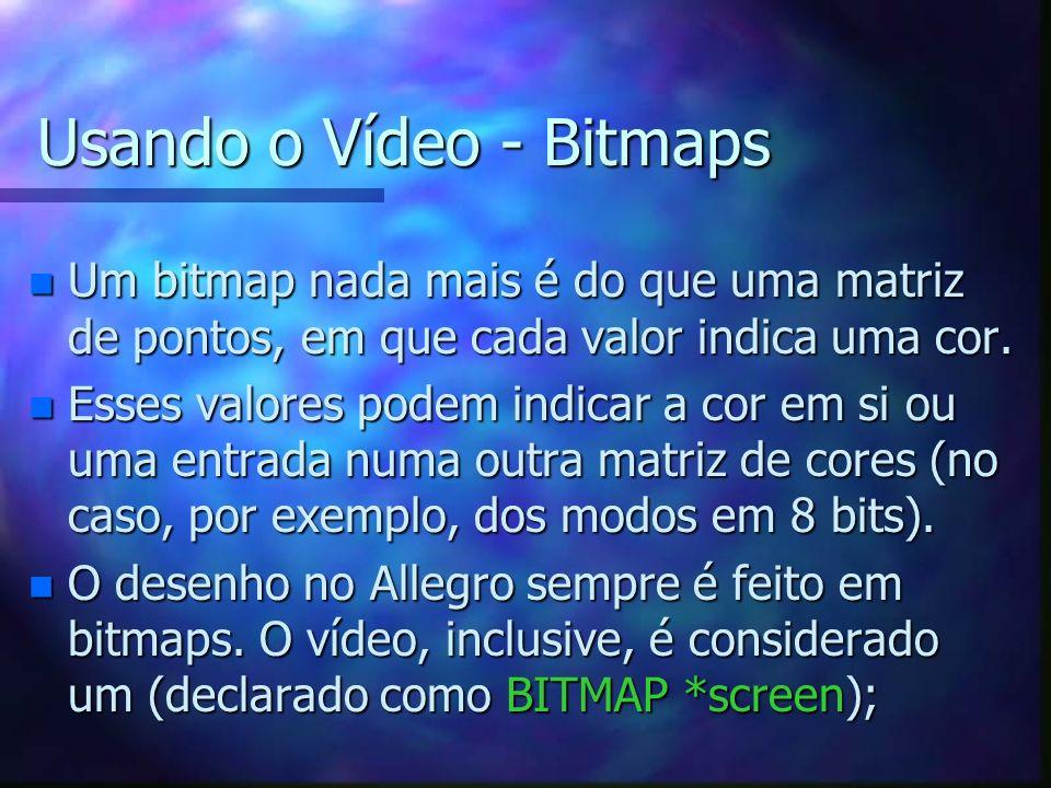 Usando o Vídeo - Bitmaps