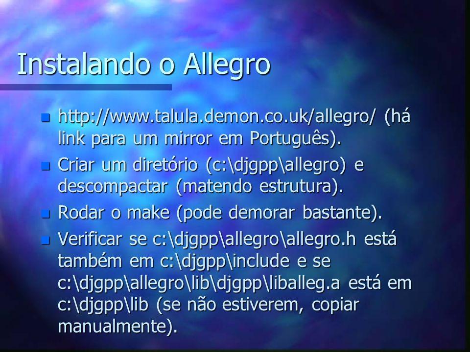 Instalando o Allegro http://www.talula.demon.co.uk/allegro/ (há link para um mirror em Português).