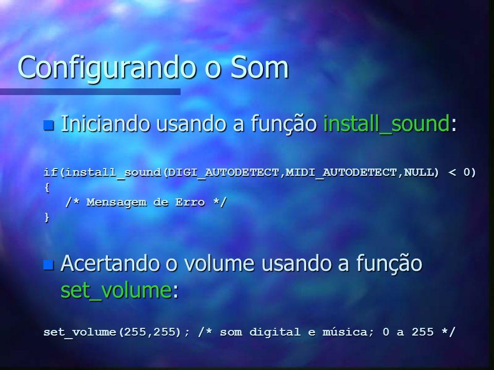 Configurando o Som Iniciando usando a função install_sound: