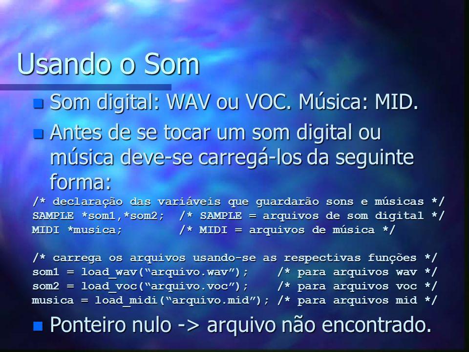 Usando o Som Som digital: WAV ou VOC. Música: MID.
