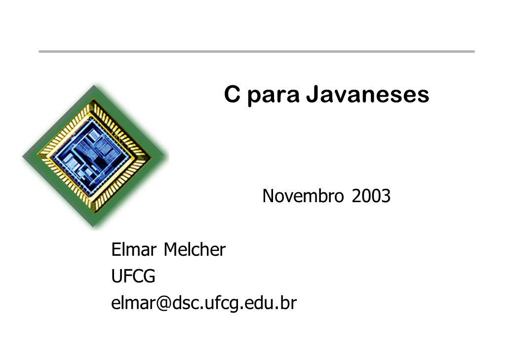C para Javaneses Novembro 2003 Elmar Melcher UFCG