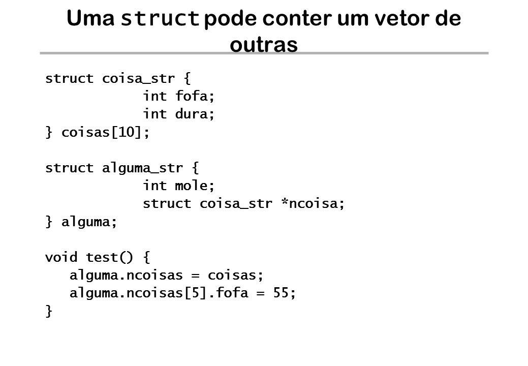 Uma struct pode conter um vetor de outras