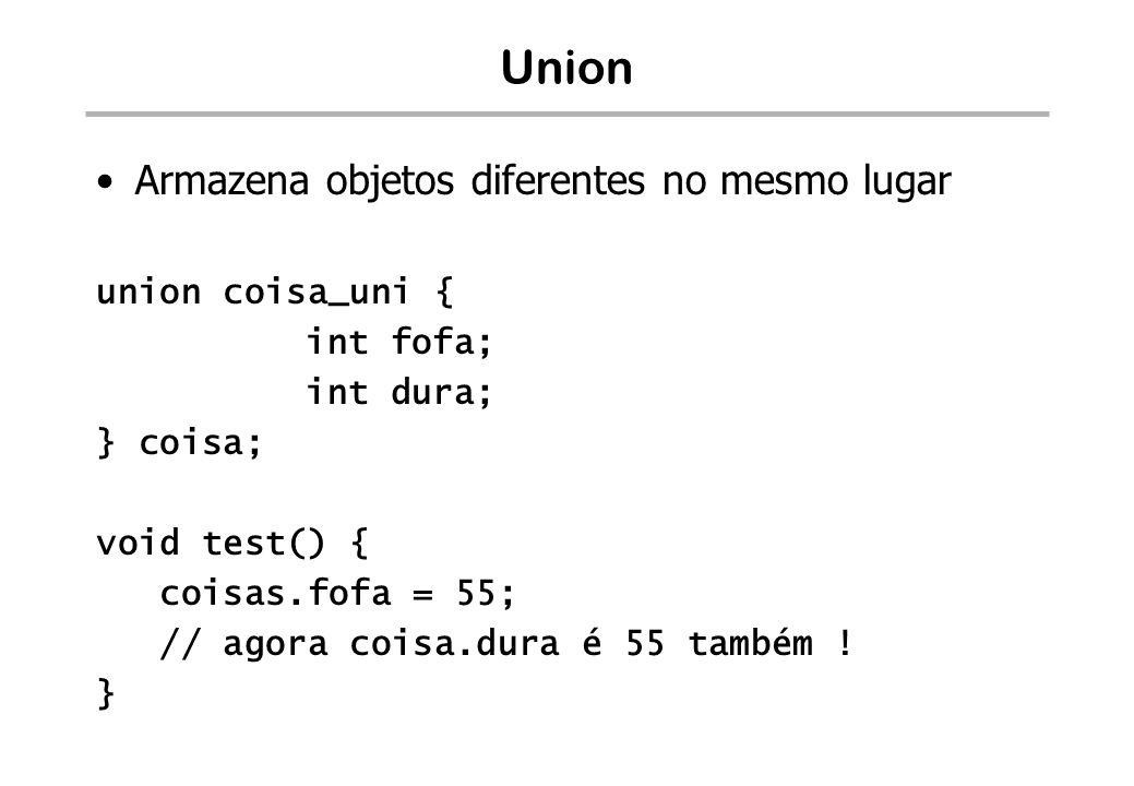 Union Armazena objetos diferentes no mesmo lugar union coisa_uni {