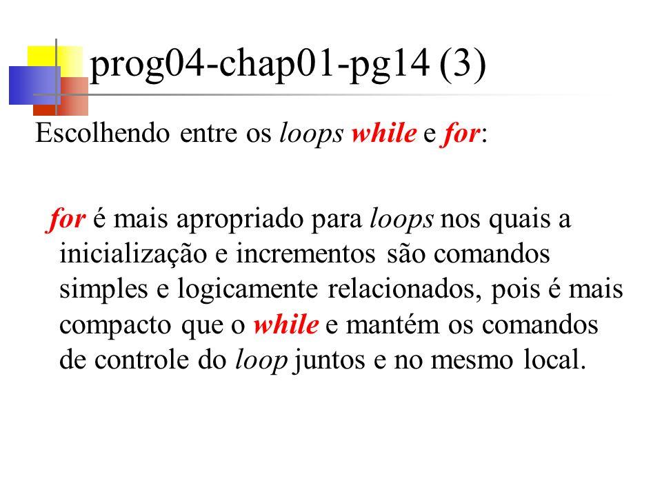 prog04-chap01-pg14 (3) Escolhendo entre os loops while e for: