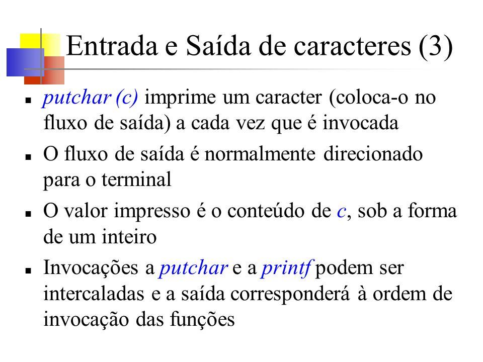 Entrada e Saída de caracteres (3)