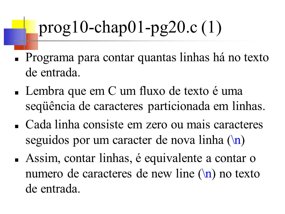 prog10-chap01-pg20.c (1) Programa para contar quantas linhas há no texto de entrada.