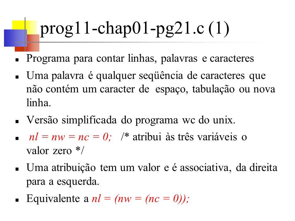 prog11-chap01-pg21.c (1) Programa para contar linhas, palavras e caracteres.