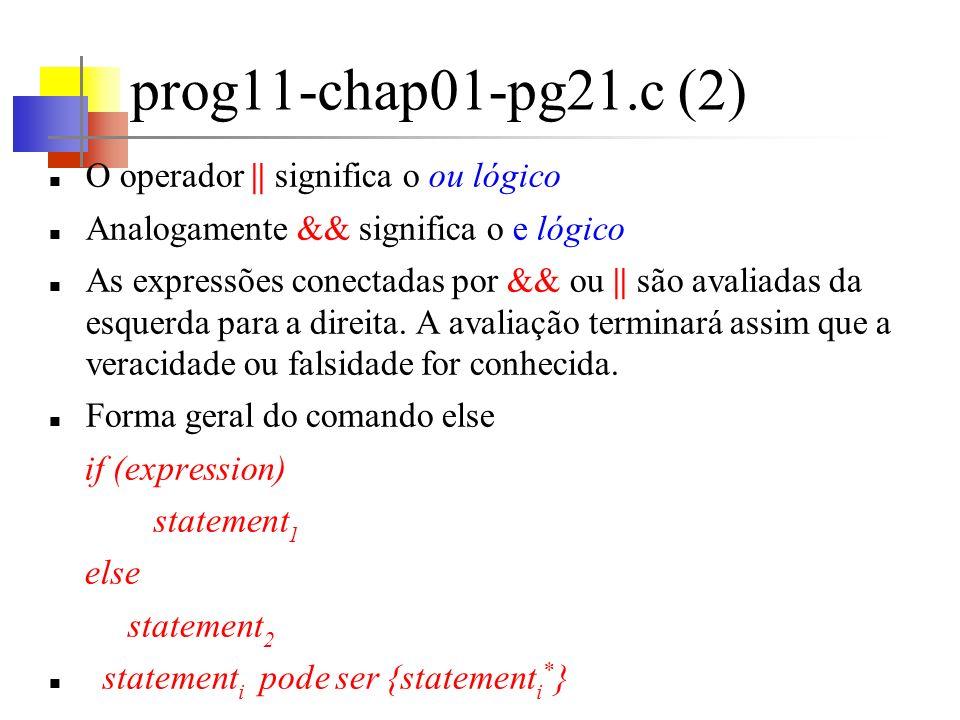 prog11-chap01-pg21.c (2) O operador || significa o ou lógico