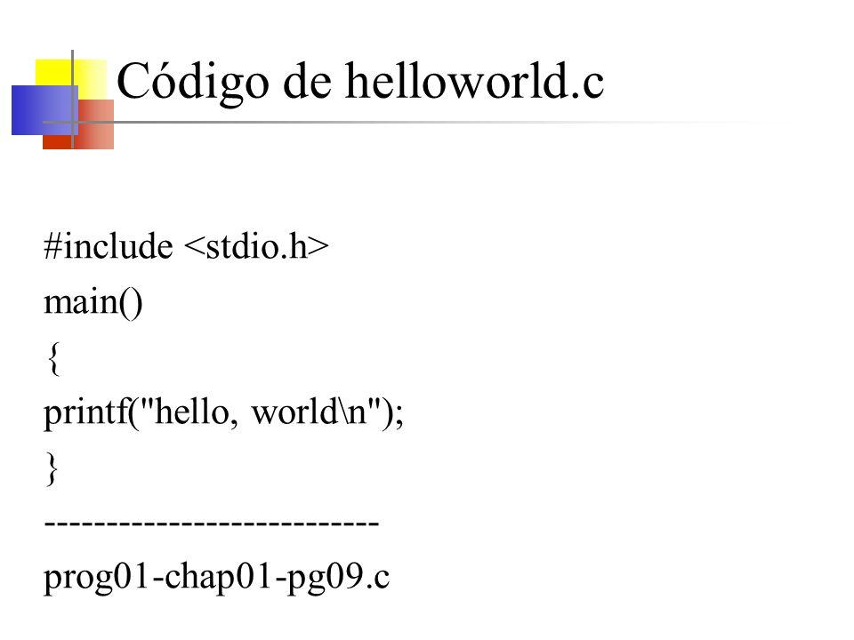 Código de helloworld.c #include <stdio.h> main() {