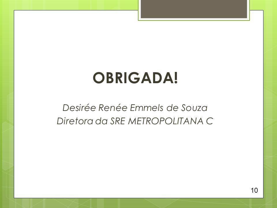 OBRIGADA! Desirée Renée Emmels de Souza