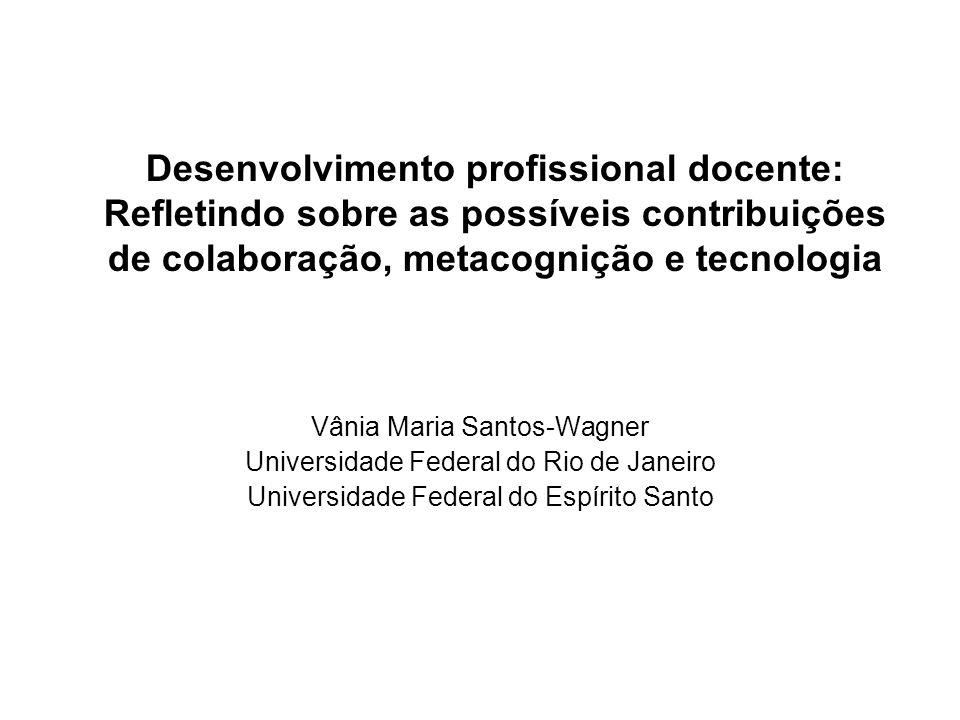 Desenvolvimento profissional docente: Refletindo sobre as possíveis contribuições de colaboração, metacognição e tecnologia