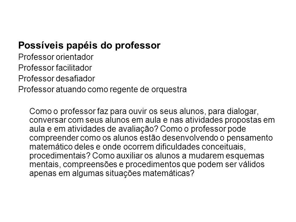 Possíveis papéis do professor
