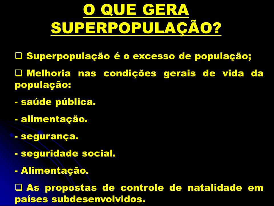 O QUE GERA SUPERPOPULAÇÃO