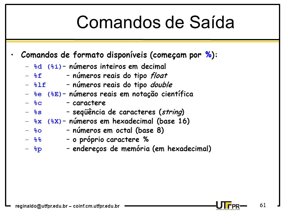 Comandos de Saída Comandos de formato disponíveis (começam por %):