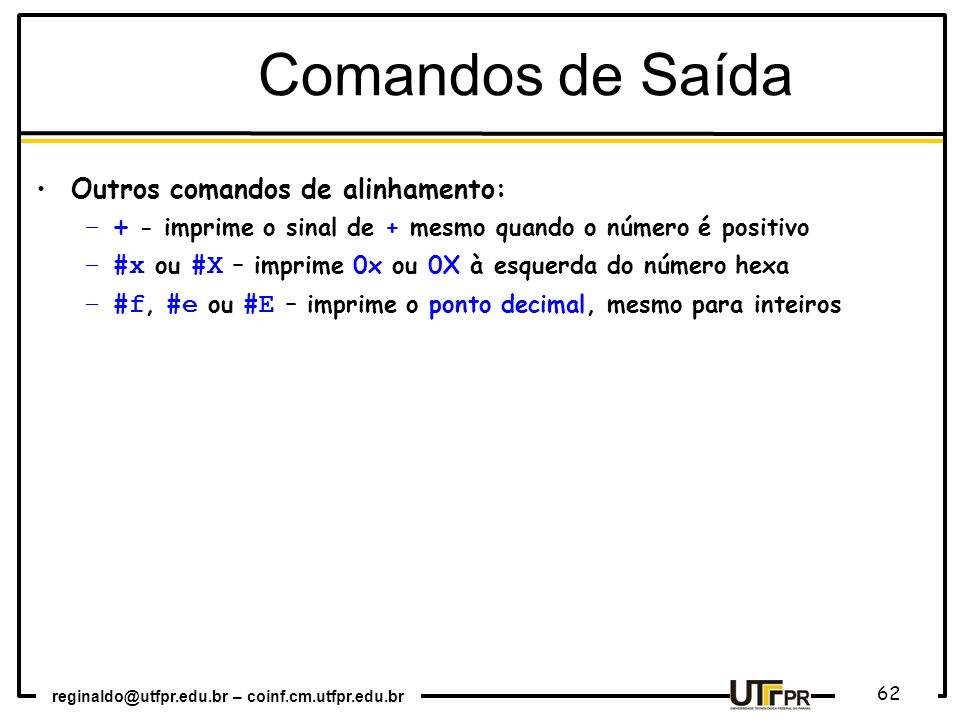 Comandos de Saída Outros comandos de alinhamento: