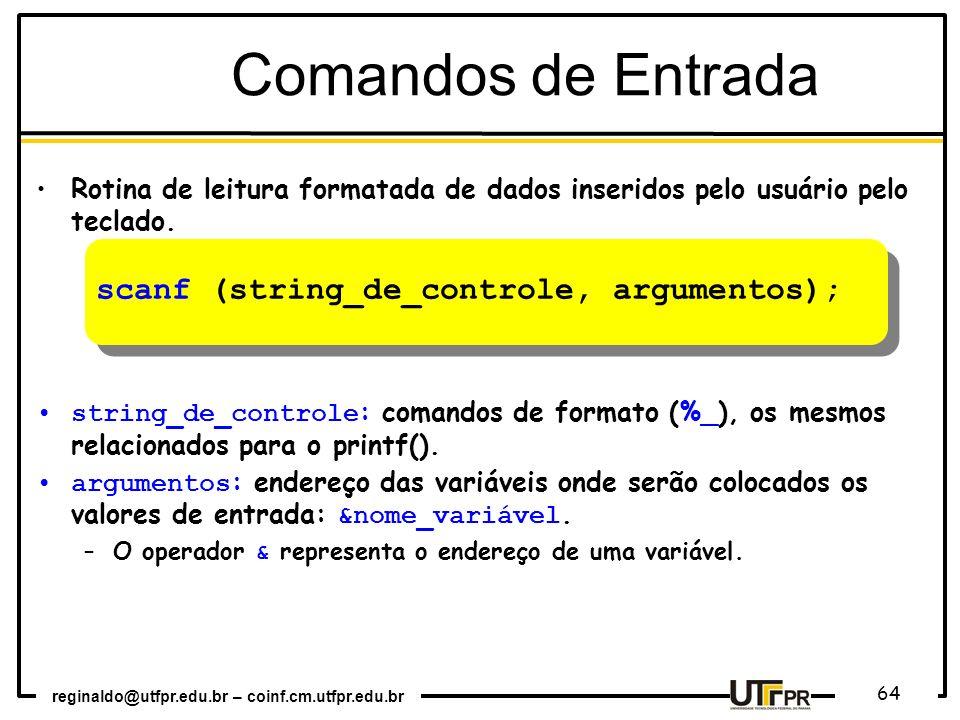 Comandos de Entrada scanf (string_de_controle, argumentos);