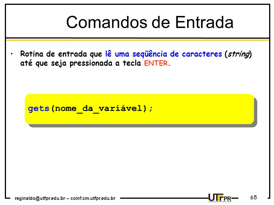 Comandos de Entrada gets(nome_da_variável);