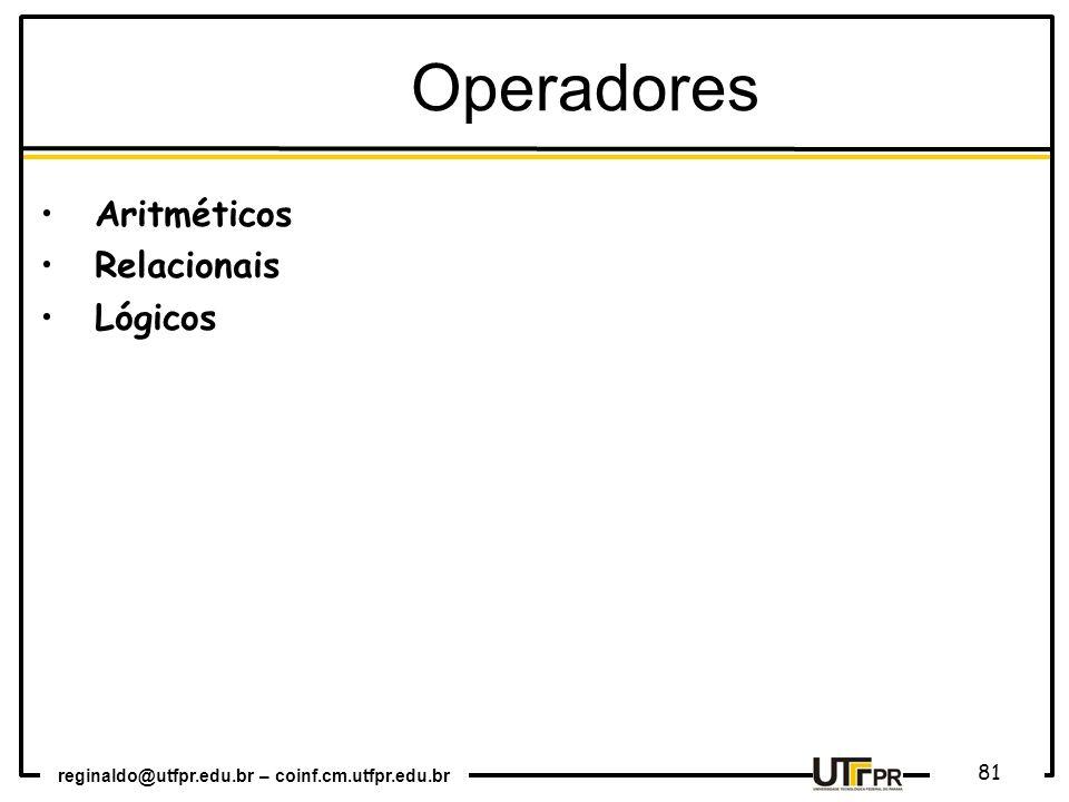 Operadores Aritméticos Relacionais Lógicos