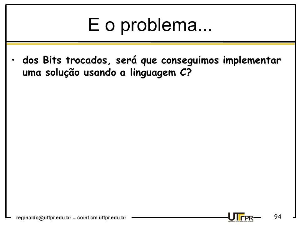 E o problema...