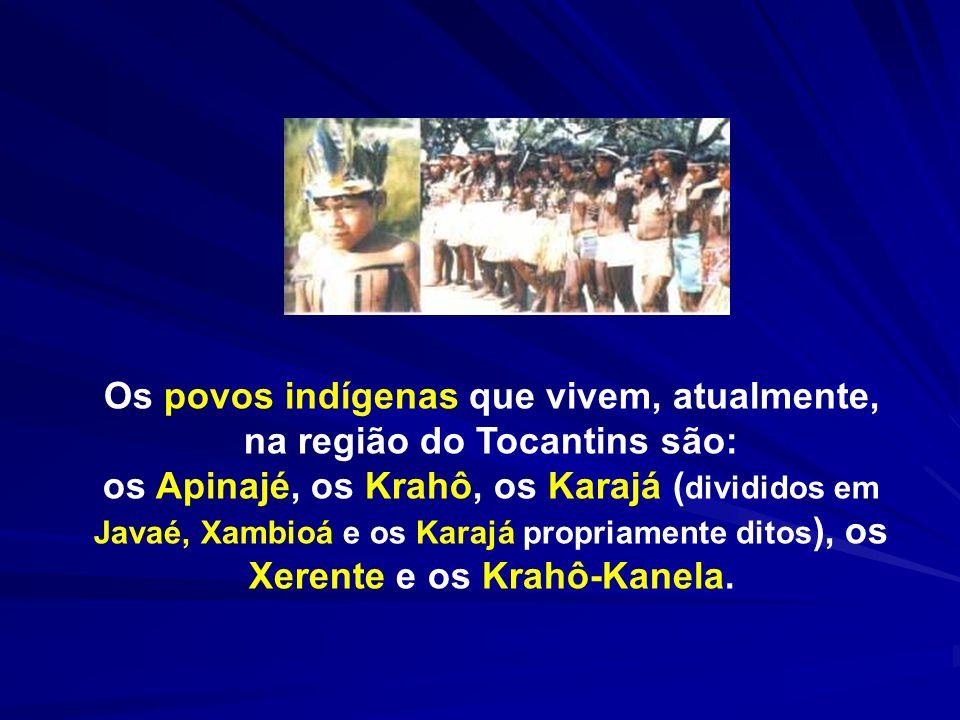 Os povos indígenas que vivem, atualmente, na região do Tocantins são:
