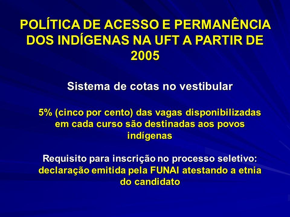 POLÍTICA DE ACESSO E PERMANÊNCIA DOS INDÍGENAS NA UFT A PARTIR DE 2005