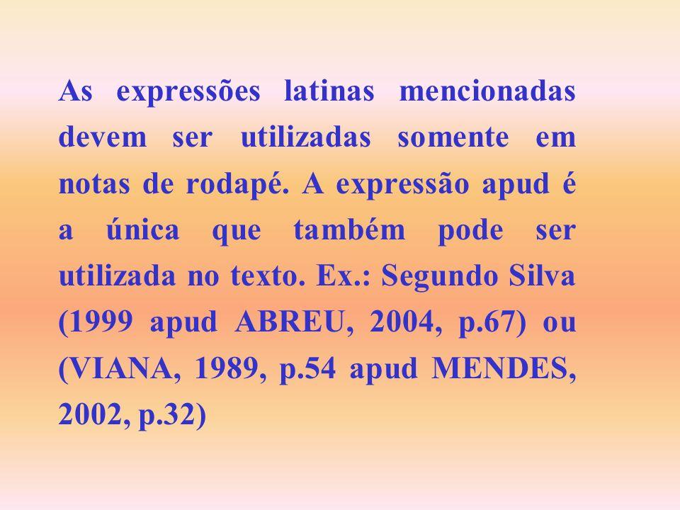As expressões latinas mencionadas devem ser utilizadas somente em notas de rodapé.